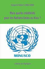 Article lecteur / Mais quelle crédibilité pour les Nations Unies au Kivu ?