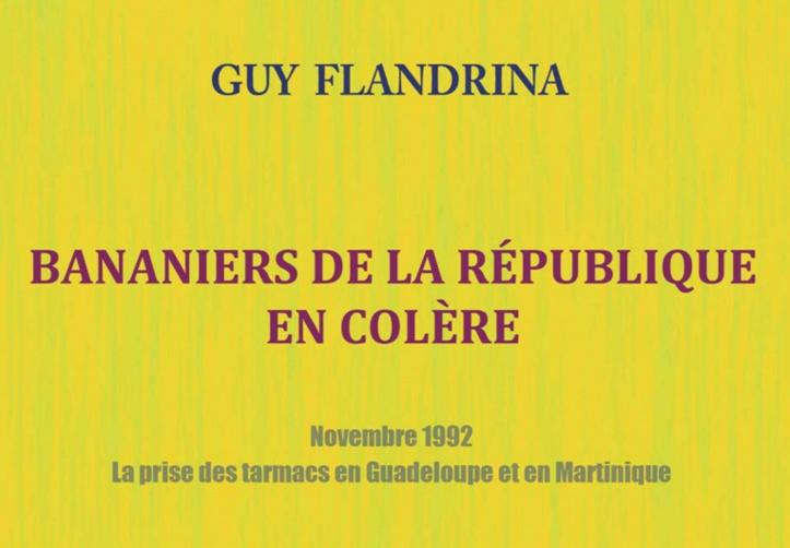 """Sortie en librairie de l'ouvrage de Guy FLANDRINA: """"Bananiers de la République en colère"""""""