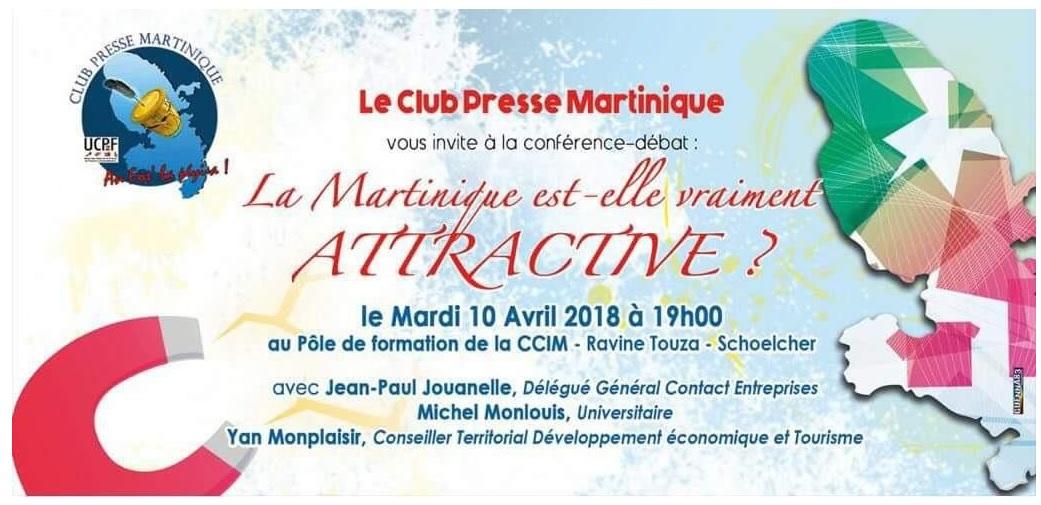 """Le Club Presse Martinique organise et vous convie à une conférence-débat, """"La Martinique est-elle attractive ?"""""""