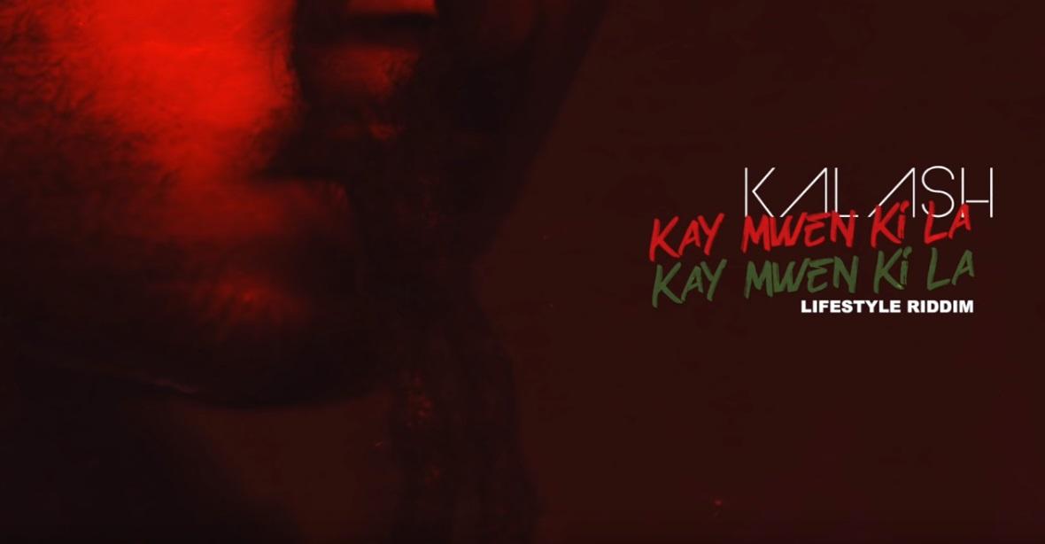 KALASH- Kay Mwen Ki La ( Lifestyle Riddim) son premier cri politique !