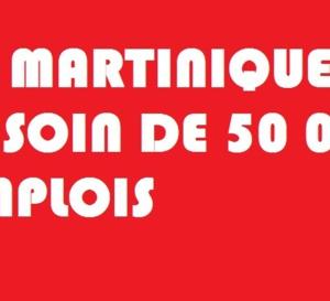 Editorial du Jour / La Martinique a besoin de 50000 emplois, pourquoi ?