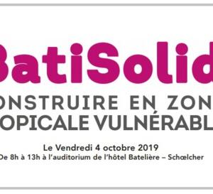BatiSolid, Construire en Zone Tropicale Vulnérable Vendredi 4 Octobre .