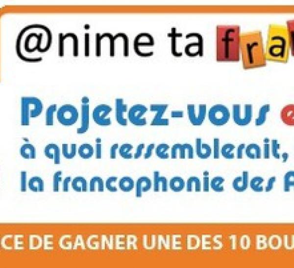 Concours @nime ta francophonie 2011